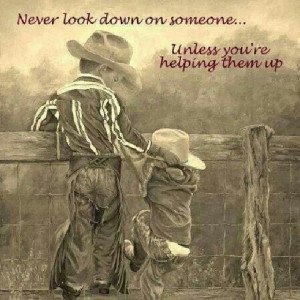 ... on someone unless you are helping them up love this farm life quote