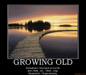 Growing old...