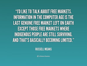 like to talk about free markets. Information in the computer age ...