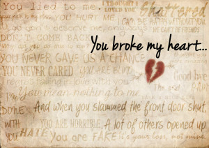 Free Quotes Pics on: You Broke My Heart