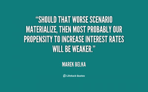 Should that worse scenario materialize, then most probably our ...