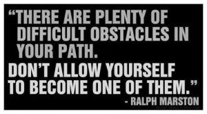 Get out of your own way.