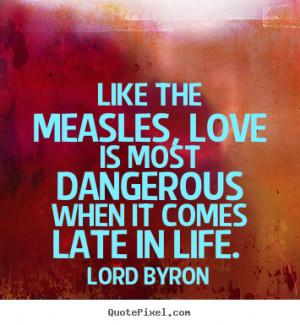 Love Is Dangerous Quotes