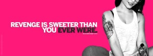 Revenge Is Sweeter Than You Ever Were Quote Facebook Cover