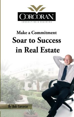 Make a Commitment: Soar to Success in Real Estate