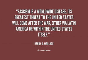 quote-Henry-A.-Wallace-fascism-is-a-worldwide-disease-its-greatest ...