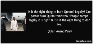 ... it is right. But is it the right thing to do? No. - Kilari Anand Paul