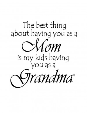 Great Grandmother Quotes And Sayings You as a mom quote - vinyl