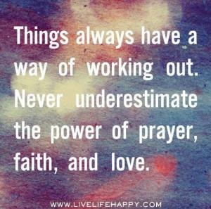 The power of prayer, faith, and love.