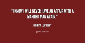 Monica Lewinsky Know Will Never Have Affair