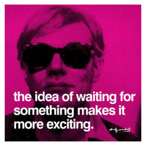 waiting andy warhol andy warhol quotes on living being alive