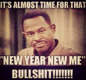 """The """"New Year New Me"""" Bullsh*t Dissected: Why A New Year's ..."""