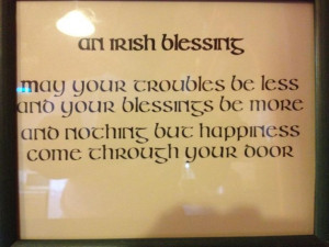 Love this Irish blessing! I want it right by or on my front door. :)