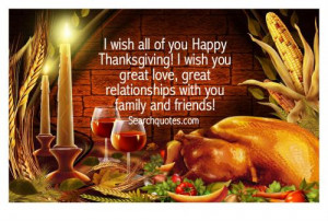 wish all of you Happy Thanksgiving! I wish you great love, great ...