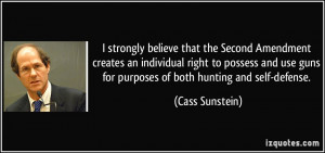 strongly believe that the Second Amendment creates an individual ...