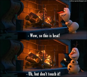 Frozen - Quote - First heat experience for Olaf