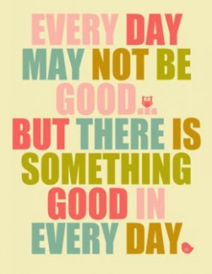 Something Good - Positive Quote