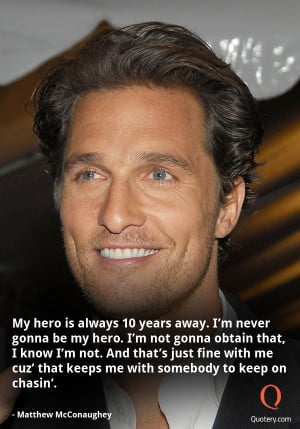 Quote By Matthew McConaughey