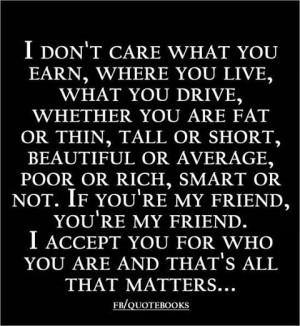 don't care what you earn, where you live, what you drive, whether ...