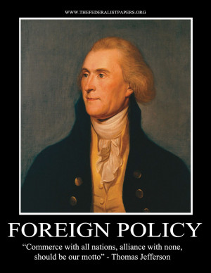 Thomas Jefferson Poster, Foreign Policy - Commerce with all, Alliance ...