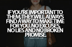 ... way to make time for you. No excuses, no lies and no broken promise