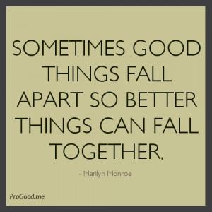 Marilyn-Monroe-Sometimes-Good-Things-Fall-Apart.jpeg