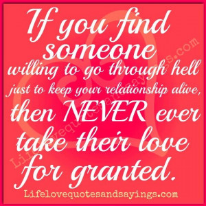 ... relationship alive, then NEVER take their love for granted ~Unknown