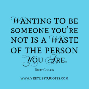 be yourself quotes, wanting to be someone else quotes