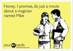 magic mike quote more mike quotes quotes tots poetry quotes sayings