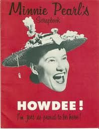 ... , Bluegrass Music, Quotes, Country Music, Minnie Pearls, Pearls Howdi
