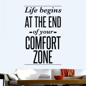 Life Begins at the End of your Comfort Zone Wall Decal