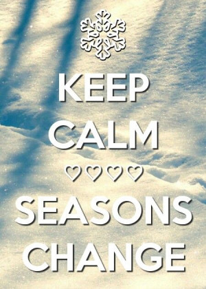 seasons #change #quotes #winter #fall #keepcalm #snow