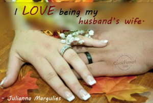 Wife Quote: I love being my husband's wife. –... Husband-(2)
