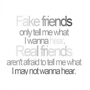 More like this: fake friends , real friends and friends .