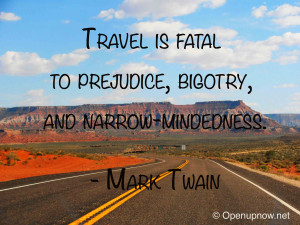 to prejudice, bigotry, and narrow-mindedness. Quote by Mark Twain ...