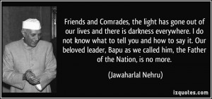 Friends and Comrades, the light has gone out of our lives and there is ...
