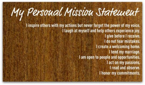 ... mission statement and this one says everything I would want mine to