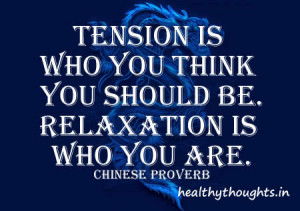 Tension is who you think you should be.
