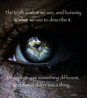 The truth is what we see. .. #truth #blind #life #quotes