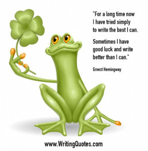 Home » Quotes About Writing » Ernest Hemingway Quotes - Good Luck ...