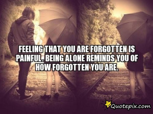 Sad Quotes About Being Forgotten