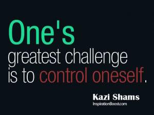 Self Control Quote by Kazi Shams