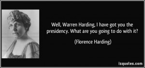 More Florence Harding Quotes
