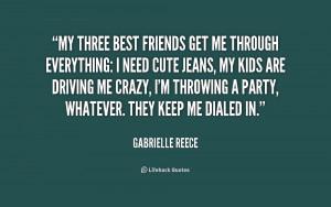 Three Best Friends Quotes -my-three-best-friends-get