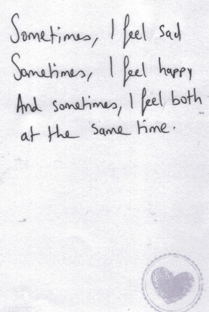 Sometimes, I Feel Sad, Sometimes, I Feel Happy, And Sometimes, I Feel ...