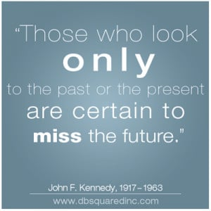 Famous Quotes About Past Present And Future ~ Inspirational Quotes ...