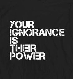 Ignorance is no bliss! More