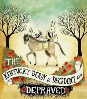 "Start by marking ""The Kentucky Derby Is Decadent and Depraved"" as ..."