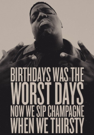 ... Quotes, Biggie Smalls, Notorious Big, Sip Champagne, Notorious B I G
