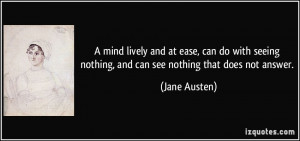 mind lively and at ease, can do with seeing nothing, and can see ...